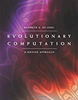 Evolutionary Computation (The MIT Press): A Unified Approach
