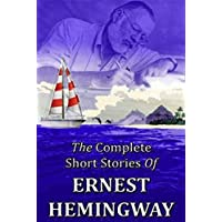 The Complete Short Stories of Ernest Hemingway (English Edition)