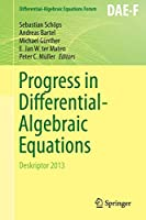 Progress in Differential-Algebraic Equations: Deskriptor 2013 (Differential-Algebraic Equations Forum)