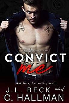 Convict Me (A Mafia Crime Romance Book 1) by [Hallman, Cassandra, Beck, J.L.]