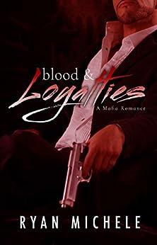 Blood & Loyalties by [Michele, Ryan]