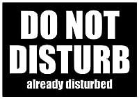 CCI Do Not Disturb Already Disturbed Funnyデカールビニールsticker|cars Trucks Vans壁laptop|white |5.5X 3.75in|cci1651
