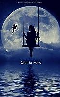 Cher Univers: Un petit livre pour écrire tes lettres à l'univers - Un puissant outil de loi d'attraction - Fée / Lune / Océan