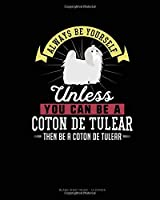 Always Be Yourself Unless You Can Be A Coton de Tulear Then Be A Coton de Tulear: Blank Sheet Music - 10 Staves
