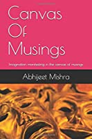 Canvas Of Musings: Imagination manifesting in the canvas of musings