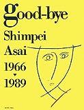 good‐bye―Shimpei Asai 1966‐1989