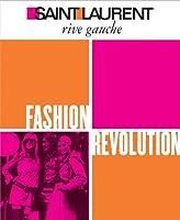 Saint Laurent Rive Gauche: Fashion Revolution by Unknown(2012-04-01)