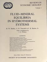 Fluid-Mineral Equilibria in Hydrothermal Systems (Reviews in Economic Geology)