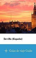 Sevilla (España) - Guías de viaje Guiño