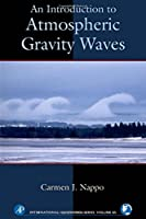 An Introduction to Atmospheric Gravity Waves, Volume 102 (International Geophysics)