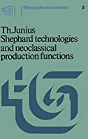 Shephard Technologies and Neoclassical Production Functions (Tilburg Studies in Econometrics)
