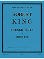 Robert King: French Suite (Horn or Euphonium/Trumpet). For トランペット, フレンチ・ホルン