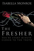 The Fresher: You're Every Minute Closer to the Truth