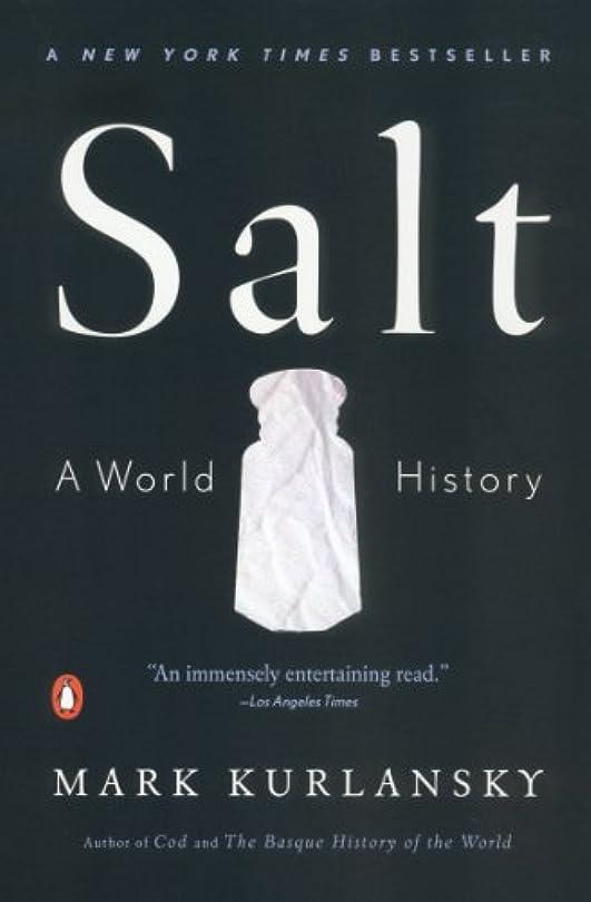 悪意ランデブー粘性のSalt: A World History (English Edition)