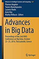 Advances in Big Data: Proceedings of the 2nd INNS Conference on Big Data, October 23-25, 2016, Thessaloniki, Greece (Advances in Intelligent Systems and Computing)