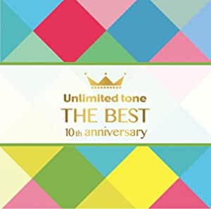 """Unlimited tone """"THE BEST""""  -10th anniversary-"""