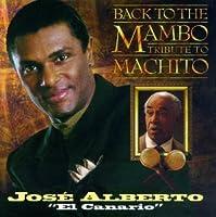 Back to the Mambo: Tribute to Machito by Jose Alberto