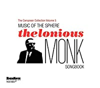 Music of the Sphere - The Thelonious Monk Songbook: The Composer Collection Vol. 5 by Thelonious Monk (2010-05-24)