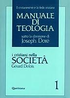 Manuale di teologia vol. 1 - I cristiani nella società. Il mistero della salvezza nella sua traduzione sociale