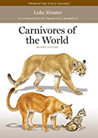 Carnivores of the World (Princeton Field Guides)