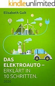 Das Elektroauto - erklärt in 10 Schritten (German Edition)