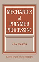 Mechanics of Polymer Processing