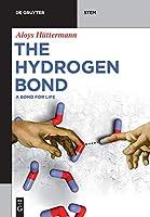 The Hydrogen Bond: A Bond for Life (De Gruyter Stem)