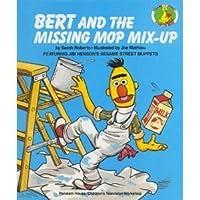BERT&MISSING MOP MIXUP (Sesame Street Start-To-Read Book)