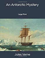 An Antarctic Mystery: Large Print