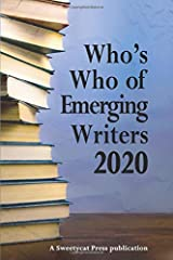 Who's Who of Emerging Writers 2020: A Sweetycat Press Publication ペーパーバック
