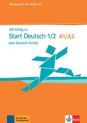 MIT Erfolg Zu Start Deutsch A1 - A2: Ubungsbuch MIT Audio-CD