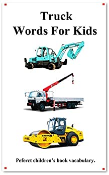 [hu, yang]のTruck Words For Kids: Picture Truck Words (English Chinese Language) (English Edition)