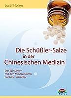 Die Schuessler-Salze in der Chinesischen Medizin: Mit Mineralsalzen das Qi staerken