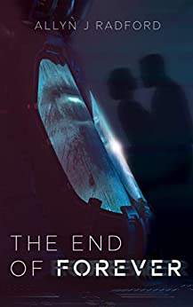[Radford, Allyn J]のThe End of Forever (English Edition)