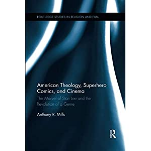 American Theology, Superhero Comics, and Cinema (Routledge Studies in Religion and Film)