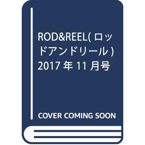 ROD&REEL 2017年 11 月号 [雑誌]