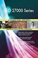ISO 27000 Series A Complete Guide - 2020 Edition