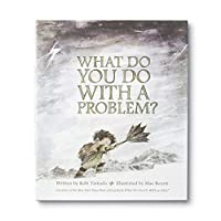 What Do You Do With A Problem? (What Do You Do With ...?)