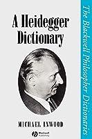 Heidegger Dictionary P (Blackwell Philosopher Dictionaries)
