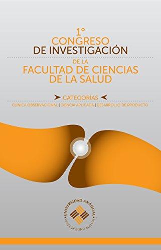 Primer Congreso de Investigación de la Facultad de Ciencias de la Salud