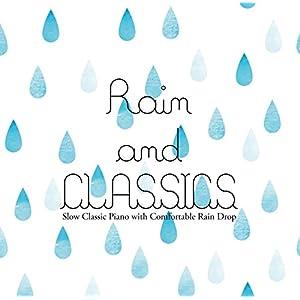 屋久島の雨音とスローピアノで右脳を活性化するママとベビーの胎教・育脳クラシック ~ レイン&クラシックス | Rain & Classics