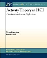 Activity Theory in HCI: Fundamentals and Reflections (Synthesis Lectures on Human-centered Informatics)