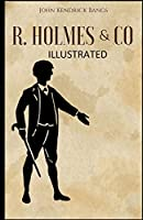 R. Holmes & Co. Illustrated