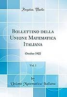 Bollettino della Unione Matematica Italiana Vol. 1: Ottobre 1922 (Classic Reprint) (Italian Edition)【洋書】 [並行輸入品]