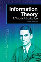 Information Theory: A Tutorial Introduction (Tutorial Introduction Book)