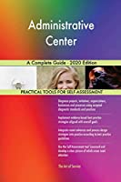 Administrative Center A Complete Guide - 2020 Edition