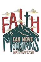 Faith Can move Mountains: 6x9 120 pages dot grid | Your personal Diary