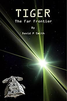 Tiger: The Far Frontier (Tiger Tales Book 1) by [Smith, David]