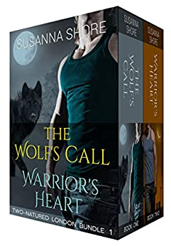Two-Natured London Bundle 1: The Wolf's Call / Warrior's Heart by [Shore, Susanna]