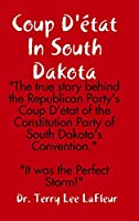 Coup D'état In South Dakota